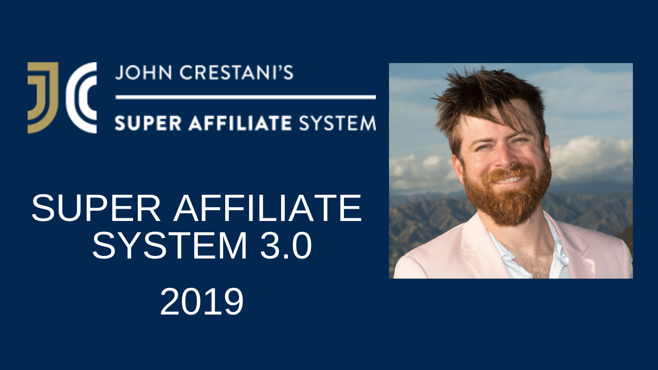 Super Affiliate System 3.0 (Review-2019) by-John-Crestani